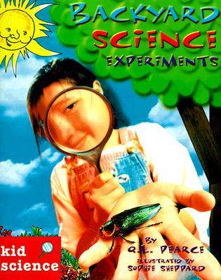Kid Science: Backyard Science Experiments
