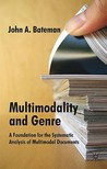 Multimodality and Genre: A Foundation for the Systematic Analysis of Multimodal Documents