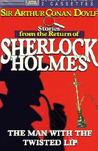 The Man with the Twisted Lip by Arthur Conan Doyle