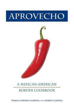 Aprovecho: A Mexican-American Border Cookbook (Hippocrene Cookbook Library)