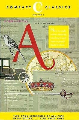 Compact Classics: Book Summaries Of The Classics
