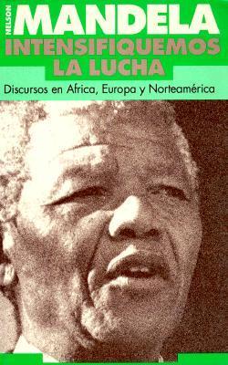 Intensifiquemos la Lucha: Discursos en Africa, Europa y Norteamerica