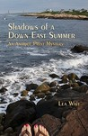 Shadows of a Down East Summer by Lea Wait