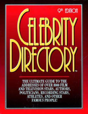 Celebrity Directory 9th: Where to Reach Over 9,000 Movie/TV Stars and Other Famous People