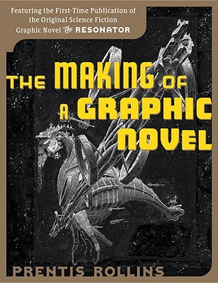 The Making of a Graphic Novel/ The Resonator by Prentis Rollins