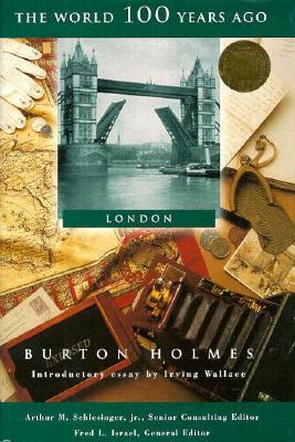 London (The World 100 Years Ago)