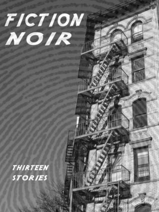 Fiction Noir by Rick Tannenbaum