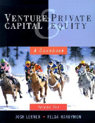 Venture Capital and Private Equity: Volume 2: A Casebook