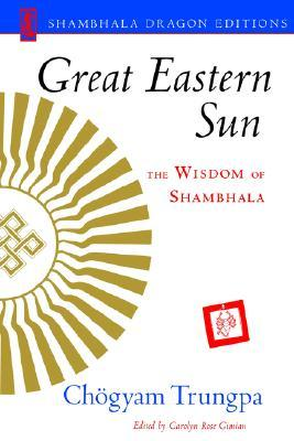 Great eastern sun the wisdom of shambhala by chgyam trungpa 1036398 fandeluxe Images