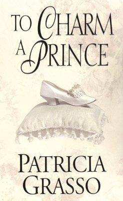 To Charm a Prince (Douglas Trilogy, #2) by Patricia Grasso