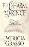 To Charm a Prince (Douglas Trilogy, #2) (The Kazanovs, #1)