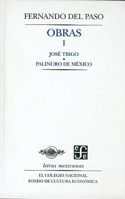 Obras I. Jose Trigo y Palinuro de Mexico