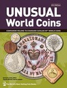 Unusual World Coins (Unusual World Coins: Companion Volume To Standard Catalog Of World)