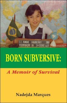 Born Subversive: A Memoir of Survival
