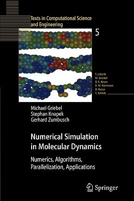 Numerical Simulation in Molecular Dynamics: Numerics, Algorithms, Parallelization, Applications