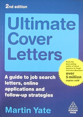 ultimate cover letters a guide to job search letters online applications and follow up