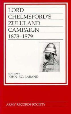 Lord Chelmsford's Zululand Campaign: 1878-1879