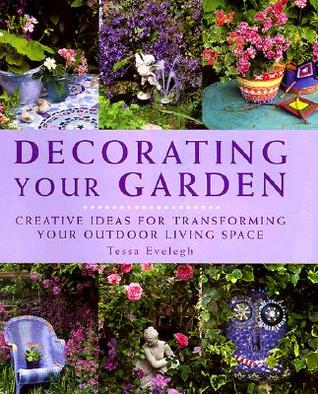 Decorating Your Garden: Creative Ideas for Transfoming Your Outdoor Living Space