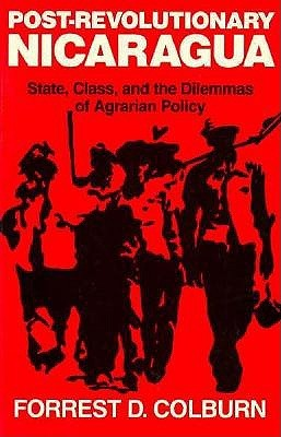 post-revolutionary-nicaragua-state-class-and-the-dilemmas-of-agrarian-policy