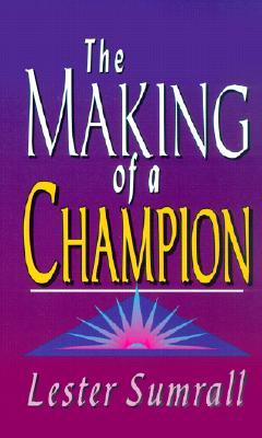 f65a8256d The Making Of A Champion by Lester Sumrall