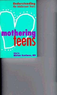Mothering Teens Understanding Adole Yrs