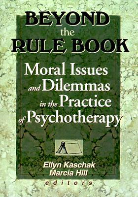 beyond-the-rule-book-moral-issues-and-dilemmas-in-the-practice-of-psychotheraphy