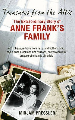 Treasures from the attic the extraordinary story of anne franks treasures from the attic the extraordinary story of anne franks family by mirjam pressler fandeluxe Epub