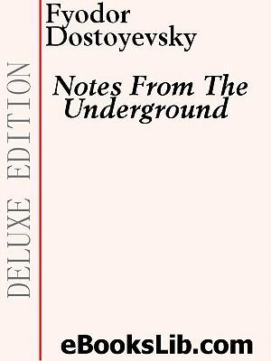 Notes from the Underground by Fyodor Dostoyevsky
