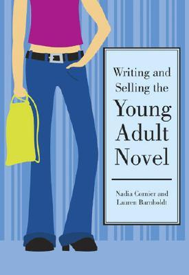 Writing & Selling the Young Adult Novel by Nadia Cornier