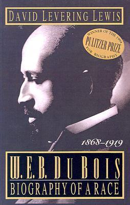 W.E.B. Du Bois: Biography of a Race, 1868-1919