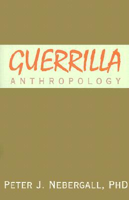 Guerrilla Anthropology