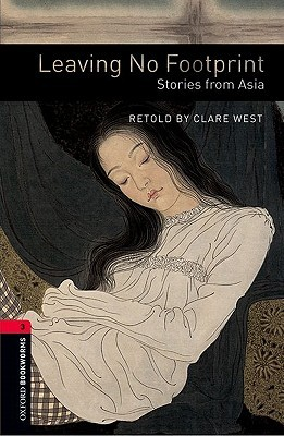 Leaving No Footprint: Stories from Asia (Oxford Bookworms Library: Level 3)
