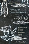 Hooked on Canadian Books: The Good, the Better, and the Best Canadian Novels Since 1984