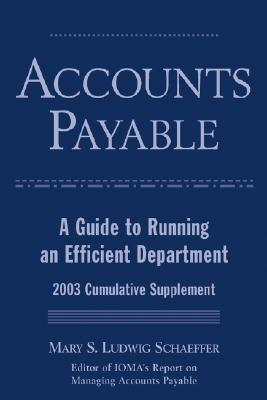 Accounts Payable:  A Guide To Running And Efficient Department, 2003 Cumulative Supplement