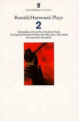 Plays 2: Taking Sides / Poison Pen / Tramway Road / The Ordeal of Gilbert Pinfold / After the Lions / The Guests