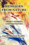 Messages from Nature by Patricia Daly-Lipe