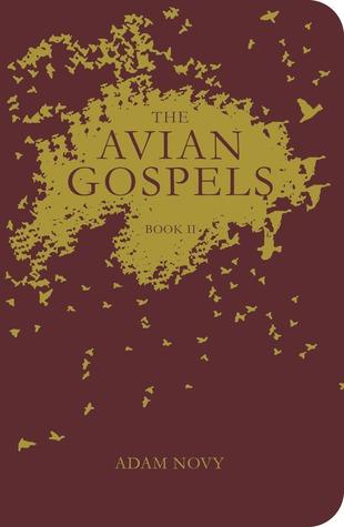 The Avian Gospels, Book II by Adam Novy