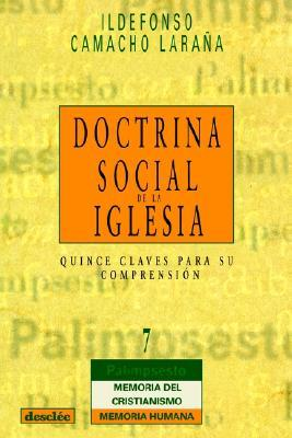 Doctrina Social de la Iglesia: Quince Claves Para su Comprension