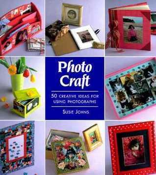 Photo Craft: 50 Creative Ideas for Using Photographs