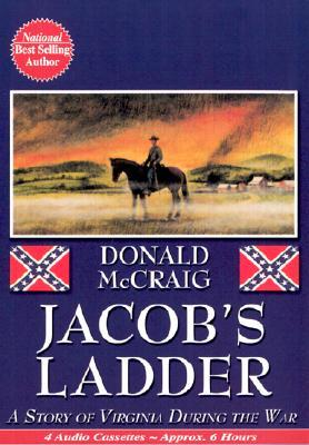 Jacobs Ladder A Story Of Virginia During The War By Donald McCaig