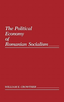 The Political Economy of Romanian Socialism