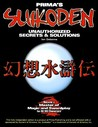 Suikoden: Unauthorized Secrets & Solutions (Secrets of the Games Series.)