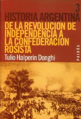 de-la-revolucin-de-independencia-a-la-confederacin-rosista