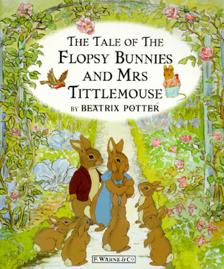 The Tale of the Flopsy Bunnies and Mrs. Tittlemouse