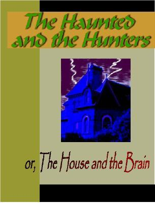 The Haunted and the Haunters or the House and the Brain by Edward Bulwer-Lytton