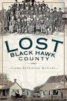 Lost Black Hawk County: Vanished Towns of the Cedar Valley