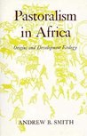 Pastoralism In Africa: Origins And Development Ecology