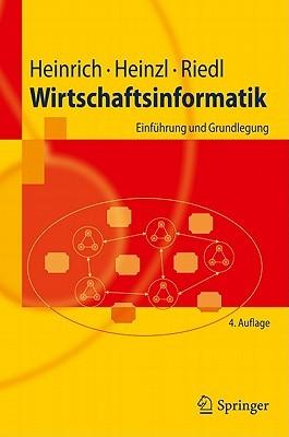 Wirtschaftsinformatik: Einführung Und Grundlegung (Springer Lehrbuch)
