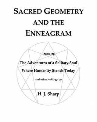 Sacred Geometry and the Enneagram: The Adventures of a Solitary Soul