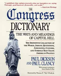 The Congress Dictionary: The Ways and Meanings of Capitol Hill